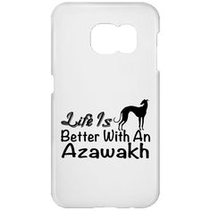 Life Is Better With An Azawakh Galaxy S7 Cases