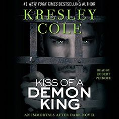 Kiss of a Demon King by Kresley Cole Series: Immortals After Dark Published by: Simon and Schuster Narrator: Robert Petkoff Length: 12 hours and 10 minutes Genres: Paranormal Romance Immortals After Dark, Kresley Cole, Demon King, Paranormal Romance, Bestselling Author, Audio Books, Kiss, Novels, Reading