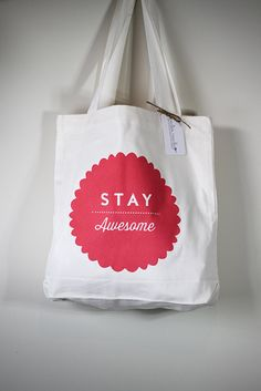 Stay Awesome  Screen printed   100 cotton tote by ToodlesNoodles, $32.00