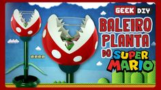 Baleiro Planta do Super Mario | DiY Geek