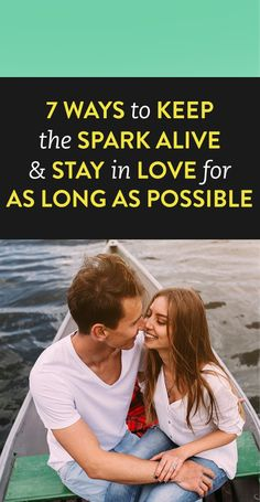 7 Ways To Keep That Spark Alive & Stay In Love For As Long As Possible