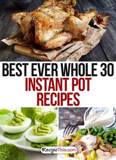 Whole 30 Recipes | Best Ever Whole30 Instant Pot Recipes Whole 30 Recipes For Surviving The Whole 30 from RecipeThis.com