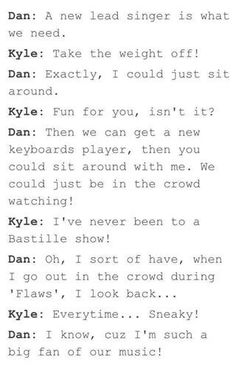 So basically this would be me if I had a band. That's really why I love Dan. He's just a big kid. So relatable! <3