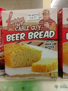 http://uniquedaily.com/. Larry The Cable Guy Beer Bread. Just add beer and butter.