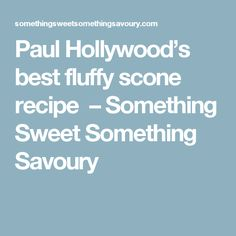 Paul Hollywood's best fluffy scone recipe – Something Sweet Something Savoury Raw Food Recipes, Great Recipes, Cooking Recipes, Fudge Recipes, Simple Recipes, Best Scone Recipe, Scone Recipes, Greek Yogurt Muffins, Homemade Apple Cider