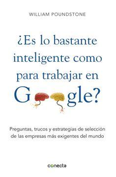 ¿Es lo bastante inteligente como para trabajar en google?