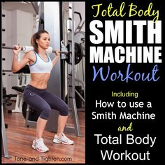 Total Body Smith Machine Workout – How To Use A Smith Machine | Tone and Tighten