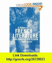 A History of French Literature From Chanson de geste to Cinema (9781405117364) David Coward , ISBN-10: 1405117362  , ISBN-13: 978-1405117364 ,  , tutorials , pdf , ebook , torrent , downloads , rapidshare , filesonic , hotfile , megaupload , fileserve