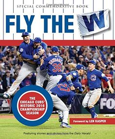 Fly the W: The Chicago Cubs' Historic 2016 Championship Season (Cubs World) Hardcover 160 Pages SIZE: x ISBN: Officially Licensed by Major League Baseball Chicago Cubs, Used Books, My Books, Cubs Win, Buster Posey, Oakland Athletics, Kansas City Royals, St Louis Cardinals, Chicago White Sox