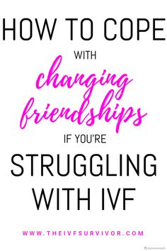 Friendships and IVF. How to cope with changing friendships and relationships if you're struggling with infertility, IVF or have suffered a pregnancy loss. Difficult Relationship, Survival Tips, Fertility, Friendship, Relationships, Pregnancy, Relationship, Dating, Wilderness Survival