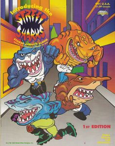Street Sharks. If you remember watching this, you were an awesome 90's kid and i love you for it.