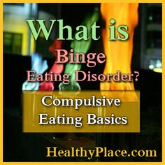 What is binge eating disorder? Detailed info on compulsive eating. Learn about causes, treatments, recovery from compulsive overeating aka binge eating disorder.