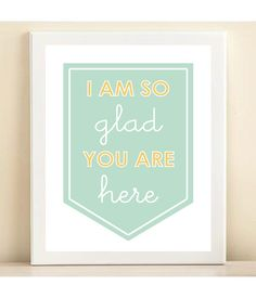 "Aqua & Yellow ""So Glad You Are Here"" print poster. $15.00, via Etsy."