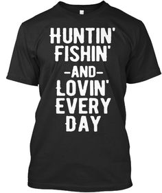 Pin by erin moyer on huntin 39 fishin 39 lovin 39 every day for Hunting fishing loving everyday lyrics
