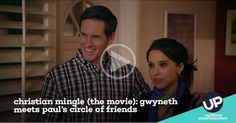 Gwyneth (Lacey Chabert) meets Paul's circle of friends.
