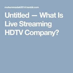 Untitled — What Is Live Streaming HDTV Company? What Is Living, Mlb World Series, Baseball Live, Basketball, Articles, Key, Unique Key, Keys
