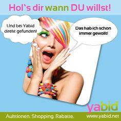 Nicht suchen. Finden! Erfüll dir deine Wünsche mit #yabid. Hol's dir wann DU willst! www.yabid.net