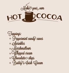 serve hot cocoa with toppings!