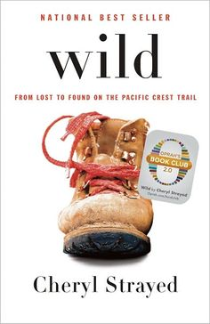 Wild: From Lost to Found on the Pacific Crest Trail (Vintage) by Cheryl Strayed (Vintage.) A life-changing hike along the Pacific Crest Trail. Wild Cheryl Strayed, Pacific Crest Trail, Pacific Coast, West Coast, Pacific Northwest, New York Times, Ny Times, Seattle Times, Up Book