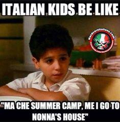 Italian kids be like ma che summer camp, me I go to Nonna's house.