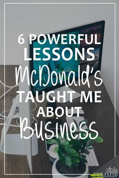 I never imagined how grateful I would be for the lessons McDonald's taught me about business that were so powerful I still apply them to my business today.