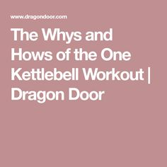 The Whys and Hows of the One Kettlebell Workout | Dragon Door https://www.kettlebellmaniac.com/kettlebell-exercises/