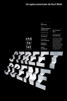 Philippe Apeloig, Street Scene 2013 Poster for the Theatre Chatelet. This poster has received the Taiwan International Graphic Design Award 2013 Gold Medal Type Posters, Graphic Design Posters, Graphic Design Typography, Poster Designs, Typography Images, Japanese Typography, Creative Typography, Typography Alphabet, Vintage Typography