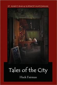 TALES OF THE CITY  ST. MARY'S BAR & SLIPSHOD WATCHMAN  By Huck Fairman | Available at Xlibris Bookstore