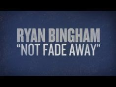 "Ryan Bingham BOOTLEG VIDEOS  cover of Buddy Holly's ""Not Fade Away"""
