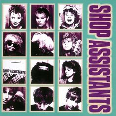 Shop Assistants - Shop Assistants aka Will Anything Happen Beatles Albums, The Beatles, Cocteau Twins, A Hard Days Night, Soul Music, Poster Wall, Wall Collage, Album Covers, All About Time