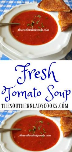 The Southern Lady Cooks Fresh Tomato Soup