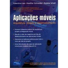 Aplicações Móveis: Arquitetura, Projeto e Desenvolvimento