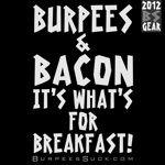 BurpeesSuck.com - Mmmmm bacon