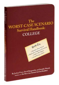 """""""The Worst-Case Scenario Survival Handbook: College"""" by Joshua Piven, David Borgenicht, and Jennifer Worick"""
