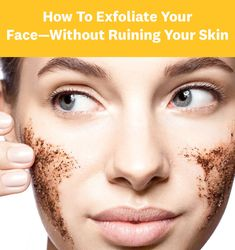 """For all of us who have ever had to Google """"how to exfoliate face,"""" this one"""