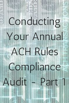 Conducting Your Annual #ACH Rules Compliance Audit - Part 1: Level setting (definitions and common terminology), defining details of Appendix 8 and how it can assist in the ACH Audit for compliance with the NACHA Operating Rules. http://www.onlinecompliancepanel.com/webinar/The-Cash-Management-and-Lending-RFP-process-501058/SM-PINTREST-NOV
