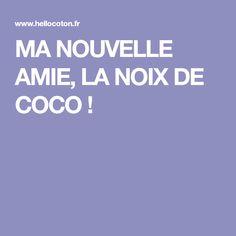 MA NOUVELLE AMIE, LA NOIX DE COCO !
