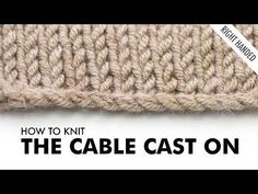 The Cable Cast On :: Knitting Cast On #3 :: Right Handed - YouTube