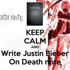 KEEP CALM AND Write Justin Bieber On Death note