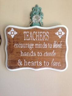 "Items similar to Handpainted wood sign custom teacher quote ""Teachers encourage minds to think, hands to create, and hearts to love"" on Etsy Teaching Quotes, Education Quotes, Teaching Jobs, Teacher Appreciation Week, Teacher Gifts, Best Teacher Quotes, Teacher Inspirational Quotes, Teacher Memes, Classroom Quotes"