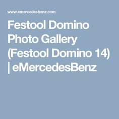 Festool Domino Photo Gallery (Festool Domino 14) | eMercedesBenz