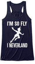 Discover (Ts) Limited Edition I'm So Fly Women's Tank Top, a custom product made just for you by Teespring. With world-class production and customer support, your satisfaction is guaranteed. - I'm So Fly I Neverland