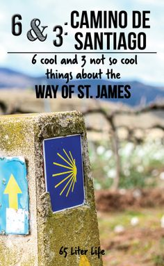 The Camino de Santiago is a life altering experience. Here are six cool things and three not so cool things about the Way of St. James.