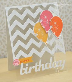 Love the balloons, but especially love the cardstock cutout on clear cardstock.