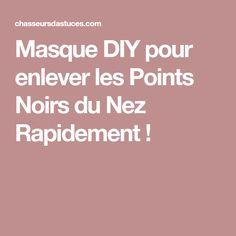 Masque DIY pour enlever les Points Noirs du Nez Rapidement !
