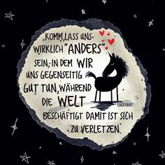 """❤️ Komm,lass uns wirklich """" #Anders """" sein,in dem #WIR uns #gegenseitig GUT TUN,während die #Welt beschäftigt damit ist sich zu #verletzen. In der heutigen Zeit ist es etwas großartiges jemanden zu finden oder an seiner Seite zu haben… der einem """"..."""
