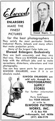 "From  the late 1940s to the 1970s, Elwood Pattern Works made a number of enlargers, A couple are for small formats (1 7/8"" x 2 ¼"" and 2 ¼"" x 3 ¼""), but their bread-and-butter was large-format (5x7 and 8x10). For some reason the company was short-lived, but if you want to print 8x10 black-and-white negatives (no color head available), an Elwood can be a good, economical choice, though it would probably benefit from a later-model, sharper lens with better coating. Elwood ad (1970). ~Camerosity"