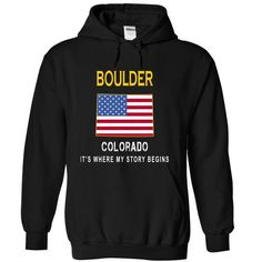 BOULDER It's Where My Story Begins T Shirts, Hoodies. Check price ==► https://www.sunfrog.com/States/BOULDER--Its-Where-My-Story-Begins-uvanp-Black-6565482-Hoodie.html?41382 $34