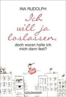 Ich will ja loslassen, Autorin Ina Rudolph