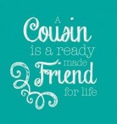 Best Wishes and Greetings: 64 Best Cousin Quotes and Sayings with Images quotes marley quotes quotes quotes daughter quotes morning quotes quotes quotes for him quotes about strength Best Cousin Quotes, Best Friend Quotes, Cousins Quotes, Nephew Quotes, Cousin Sayings, Daughter Quotes, Father Daughter, Brother Quotes, Family Quotes